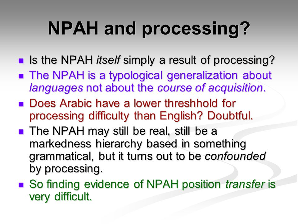 NPAH and processing. Is the NPAH itself simply a result of processing.