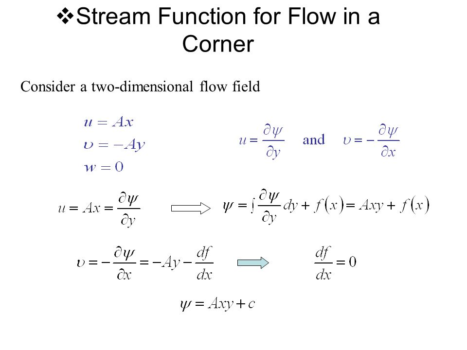  Stream Function for Flow in a Corner Consider a two-dimensional flow field