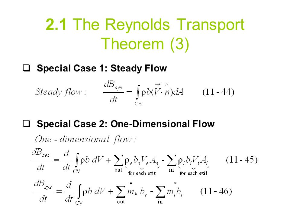 2.1 The Reynolds Transport Theorem (3)  Special Case 1: Steady Flow  Special Case 2: One-Dimensional Flow
