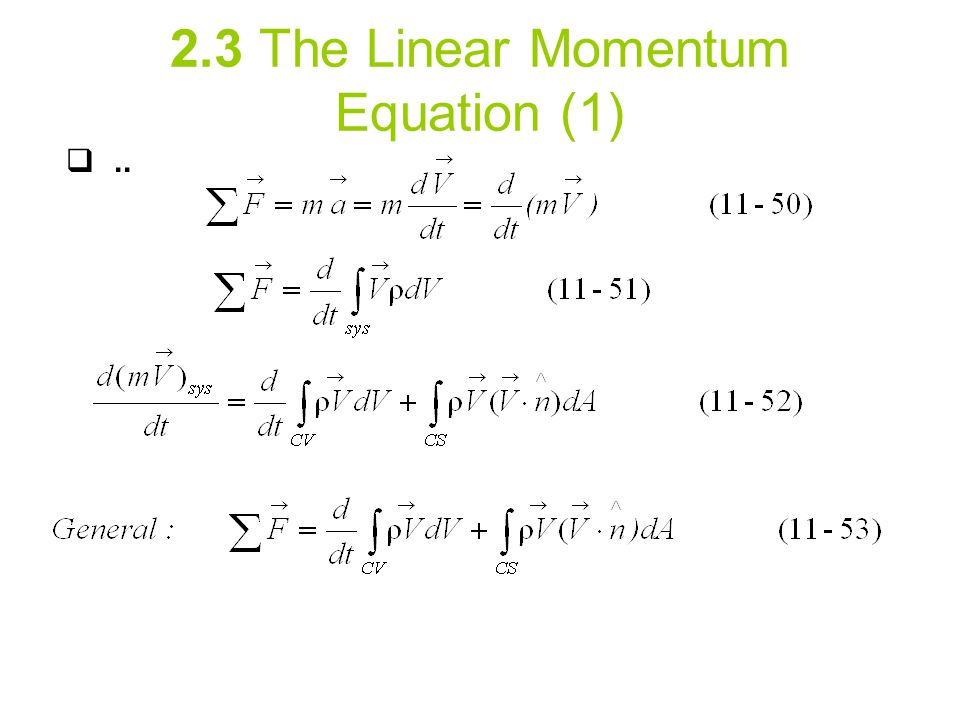 2.3 The Linear Momentum Equation (1) ..