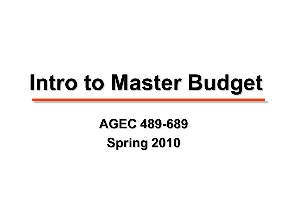 Intro to Master Budget AGEC Spring 2010