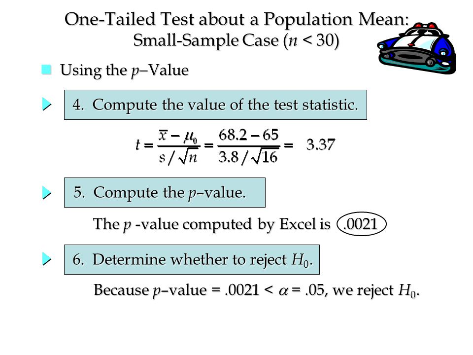 Using the p  Value Using the p  Value 4. Compute the value of the test statistic.