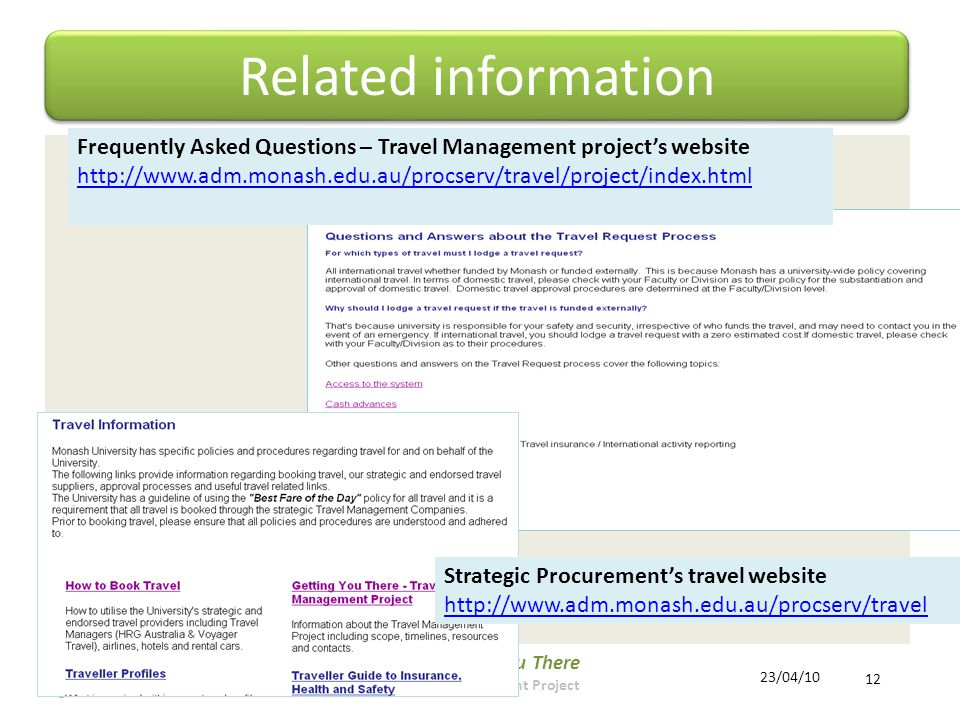 Getting You There Travel Management Project 12 23/04/10 Related information Frequently Asked Questions – Travel Management project's website     Strategic Procurement's travel website