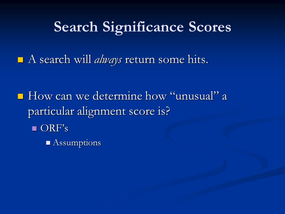 Search Significance Scores A search will always return some hits.