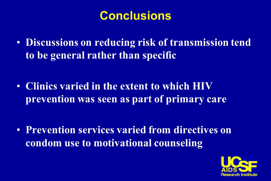 Discussions on reducing risk of transmission tend to be general rather than specific Clinics varied in the extent to which HIV prevention was seen as part of primary care Prevention services varied from directives on condom use to motivational counseling Conclusions