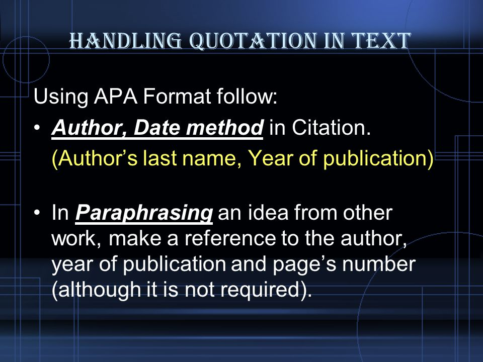 Handling Quotation in Text Using APA Format follow: Author, Date method in Citation.