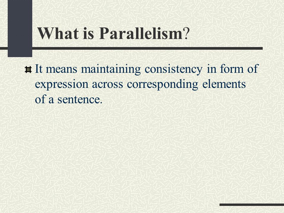 What is Parallelism.