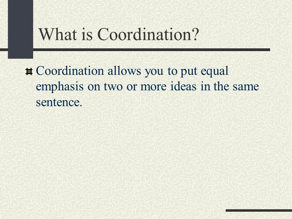 What is Coordination.