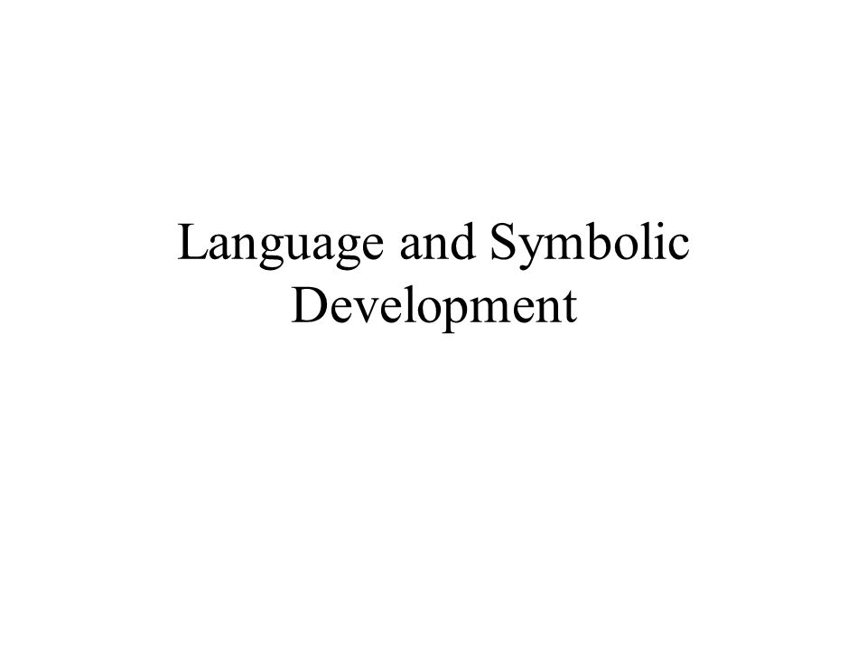 Language and Symbolic Development