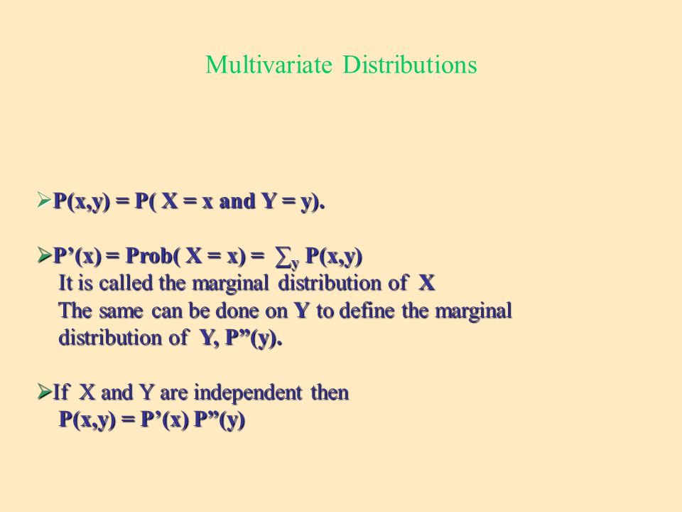 Multivariate Distributions  P(x,y) = P( X = x and Y = y).