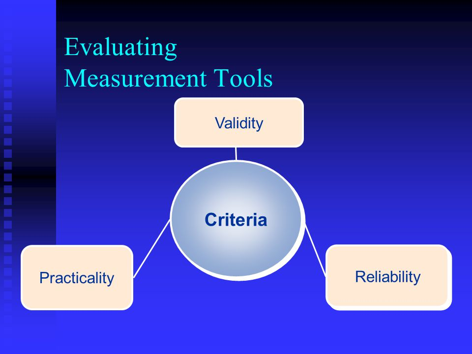 Evaluating Measurement Tools Criteria Validity Practicality Reliability