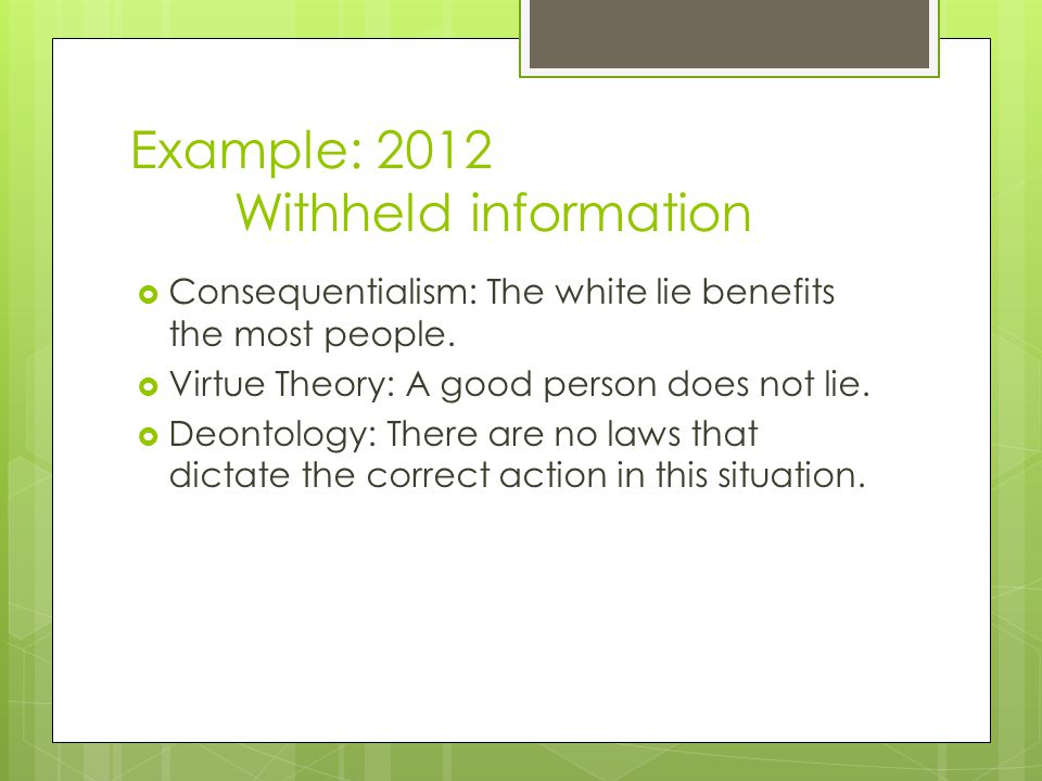 Example 2017 Withheld Information Consequentialism The White Lie Benefits Most People