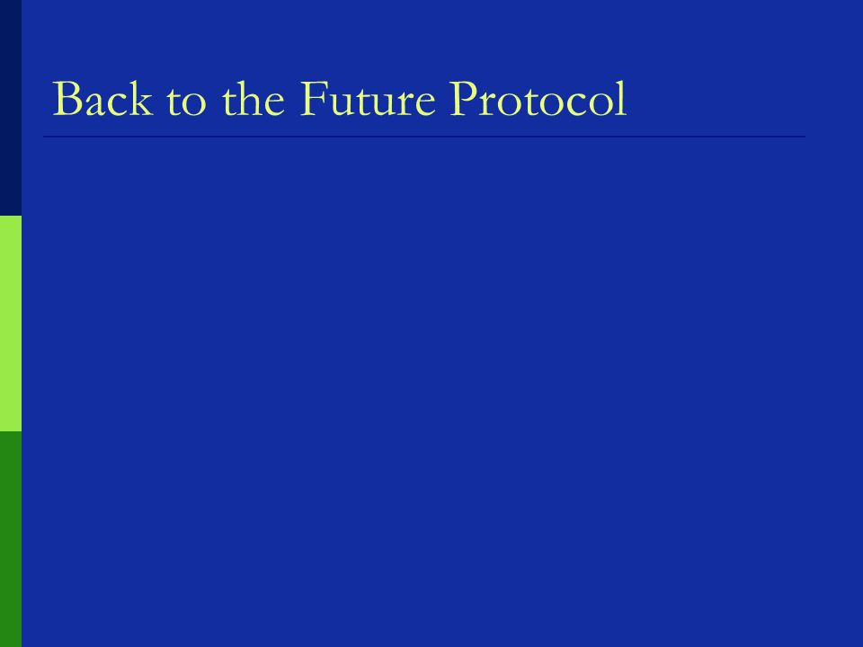 Back to the Future Protocol