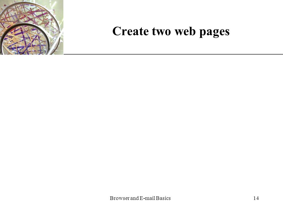 XP Browser and  Basics14 Create two web pages