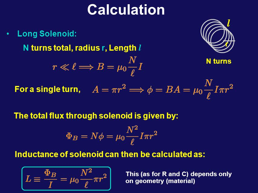 Self-Inductance The inductance of an inductor ( a set of coils in some geometry..eg solenoid, toroid) then, like a capacitor, can be calculated from its geometry alone if the device is constructed from conductors and air.