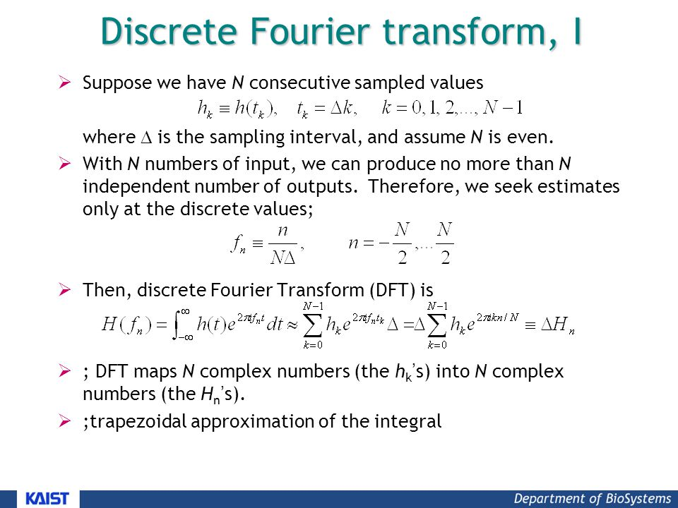 Discrete Fourier transform, I  Suppose we have N consecutive sampled values where  is the sampling interval, and assume N is even.