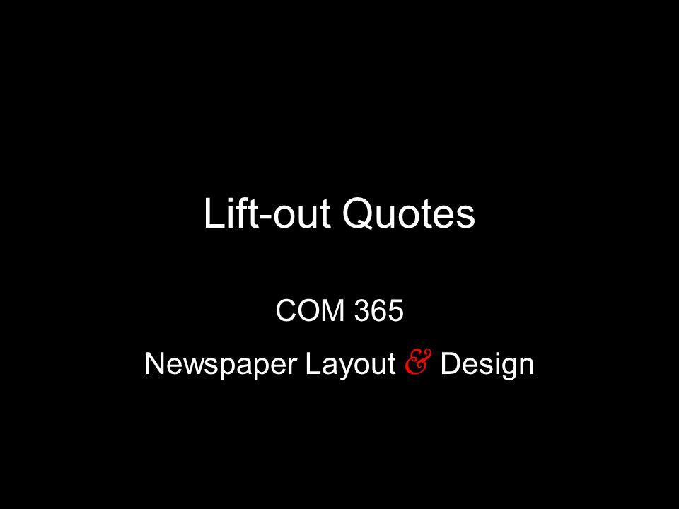 lift out quotes com 365 newspaper layout design ppt download