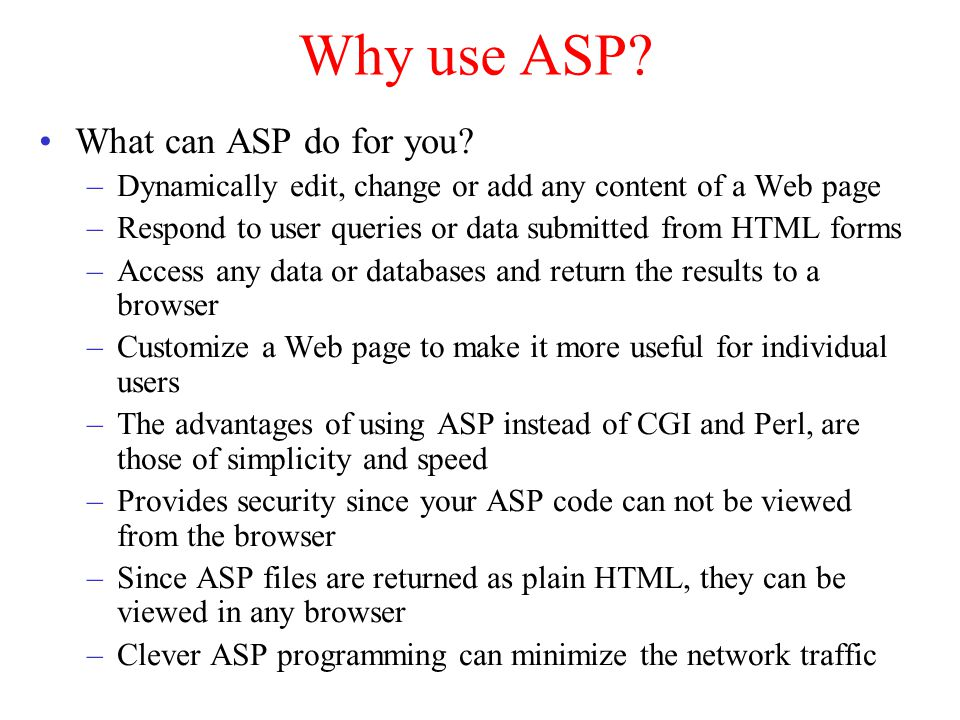 Why use ASP. What can ASP do for you.
