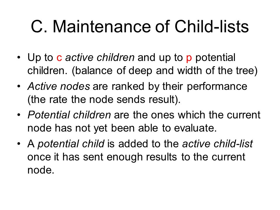 C. Maintenance of Child-lists Up to c active children and up to p potential children.