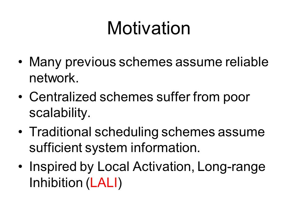 Motivation Many previous schemes assume reliable network.