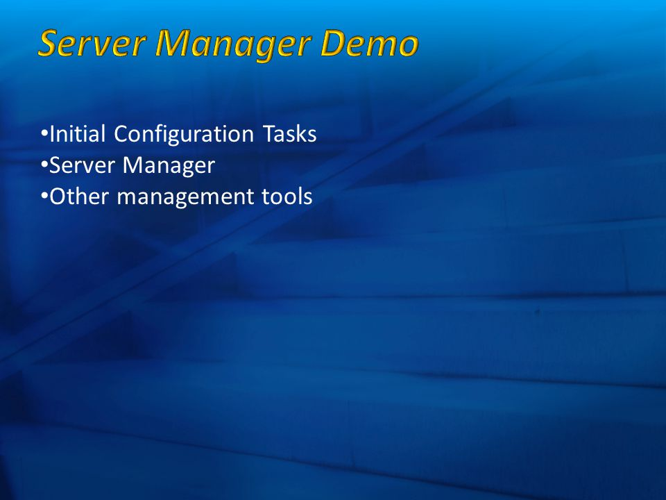 Initial Configuration Tasks Server Manager Other management tools