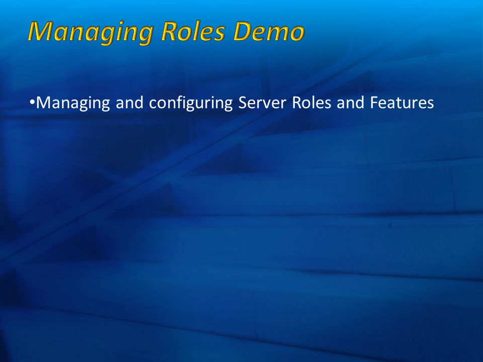 Managing and configuring Server Roles and Features