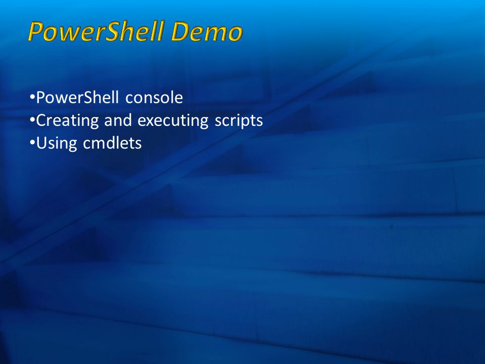 PowerShell console Creating and executing scripts Using cmdlets