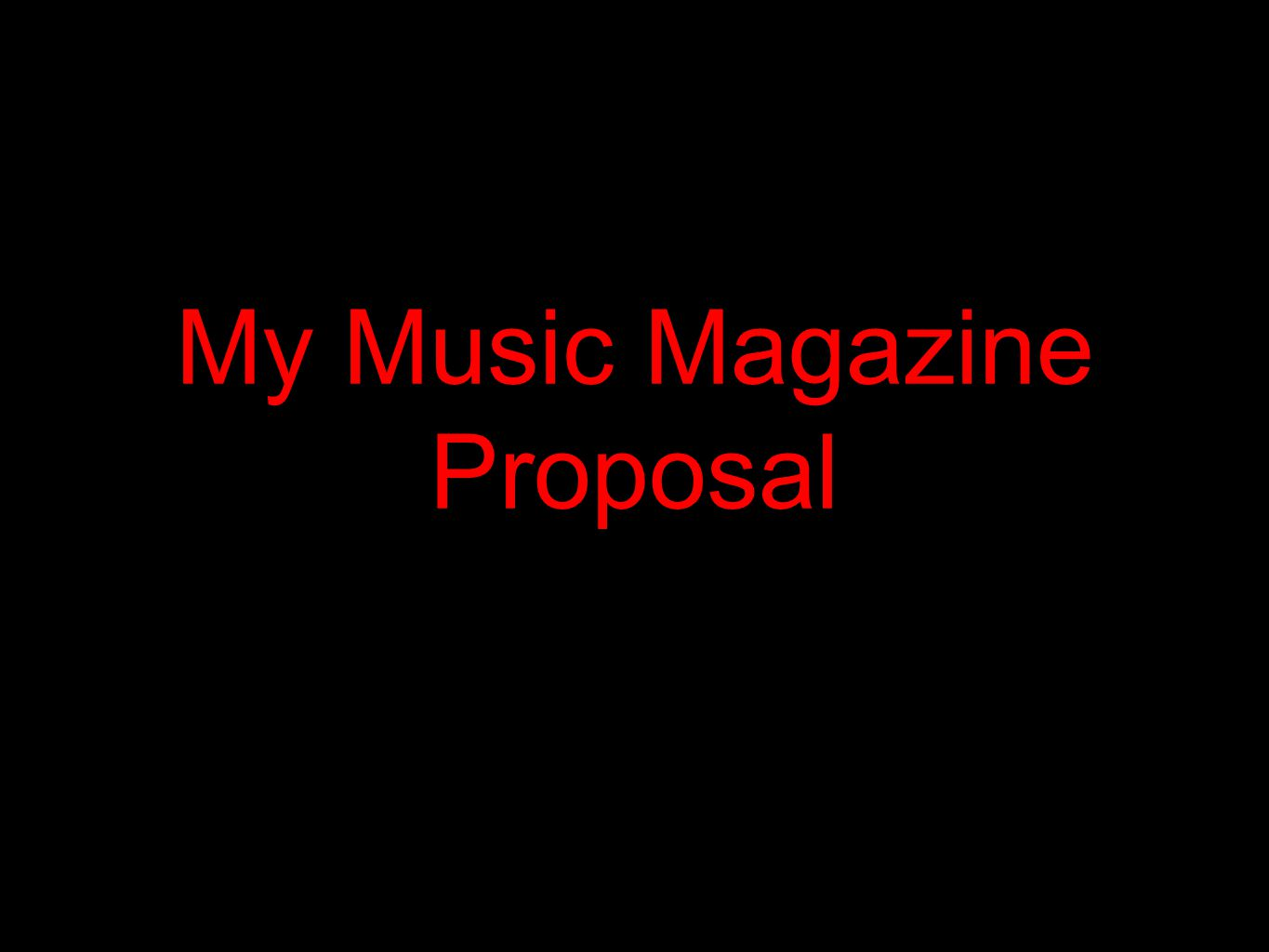 My Music Magazine Proposal