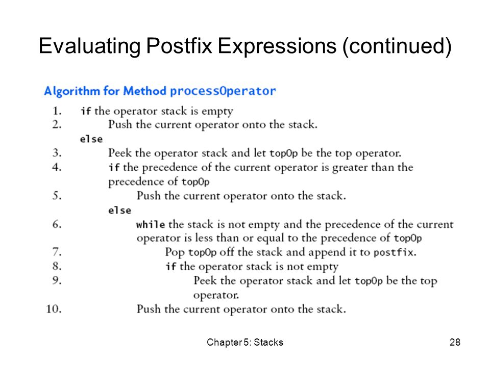 Chapter 5: Stacks28 Evaluating Postfix Expressions (continued)