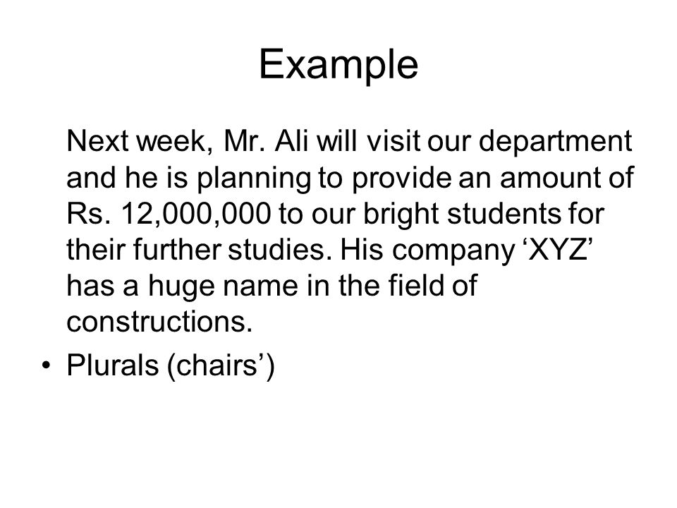 Example Next week, Mr. Ali will visit our department and he is planning to provide an amount of Rs.