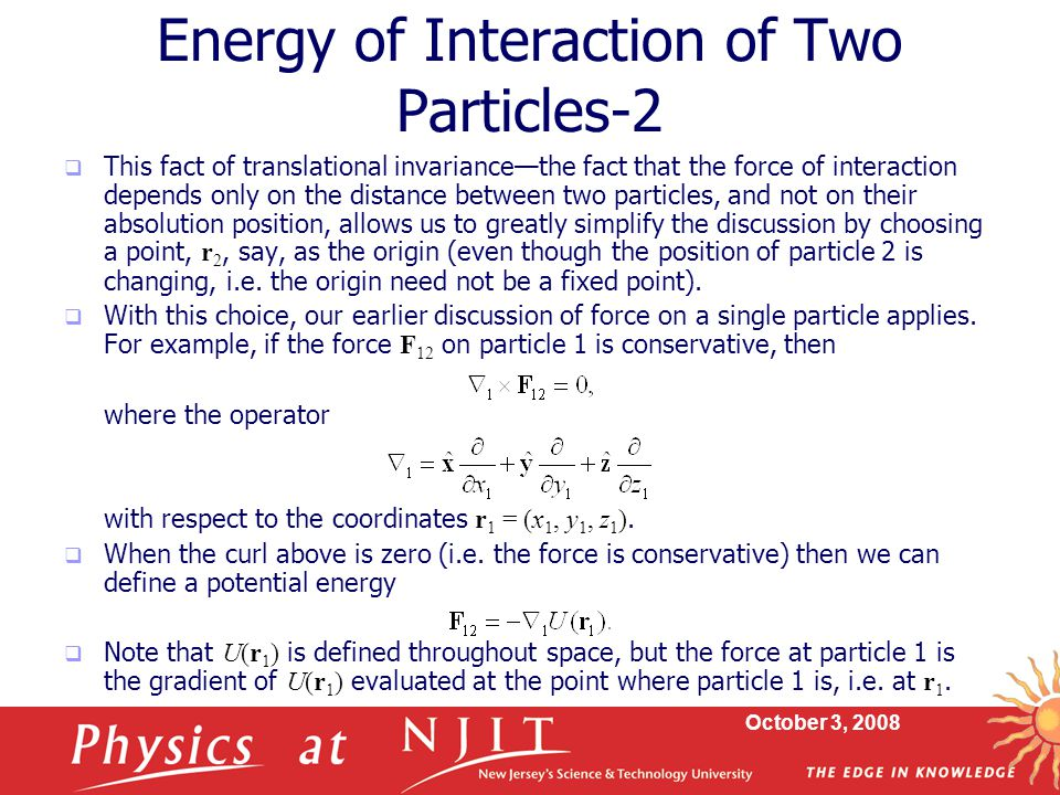 Physics 430: Lecture 10 Energy of Interaction Dale E  Gary NJIT