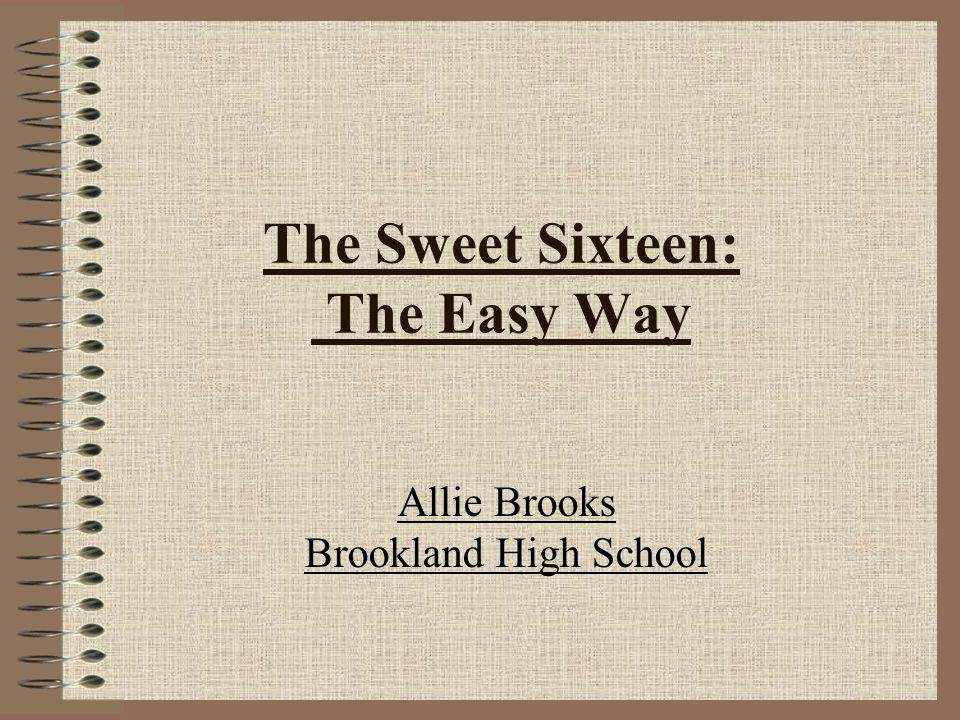 The Sweet Sixteen: The Easy Way Allie Brooks Brookland High School