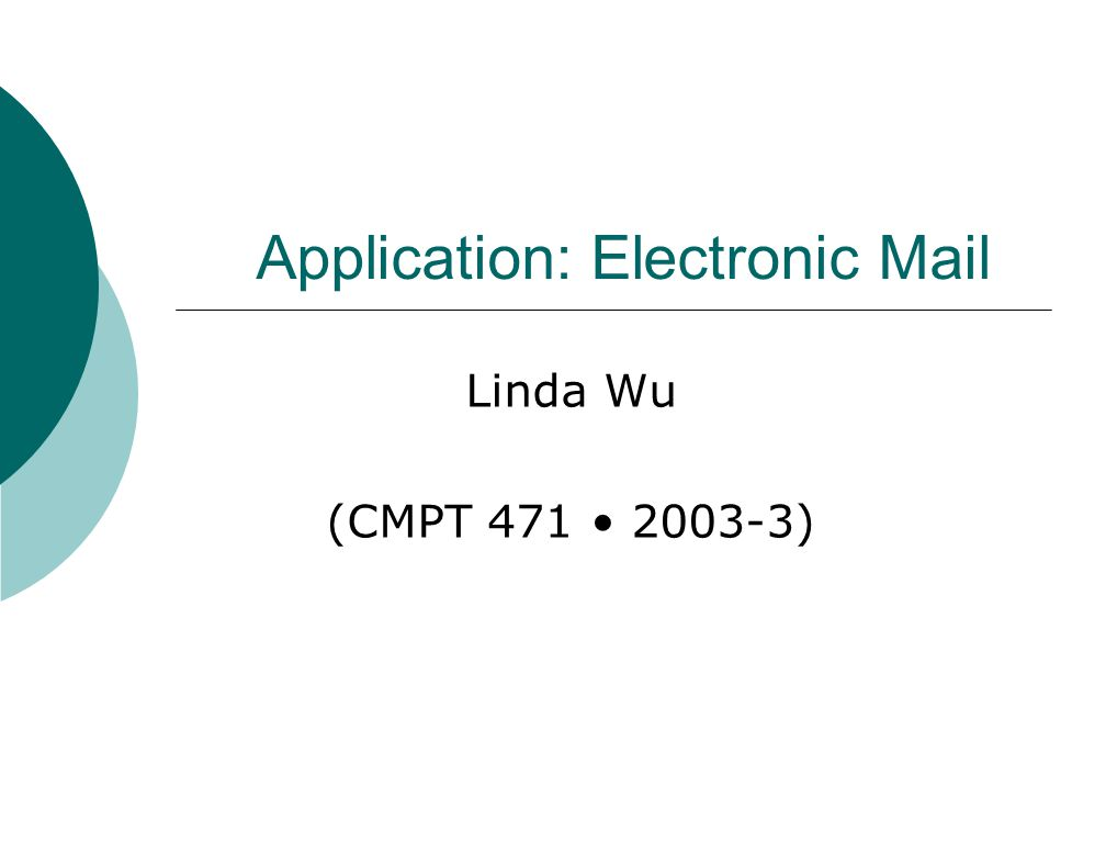 Application: Electronic Mail Linda Wu (CMPT )