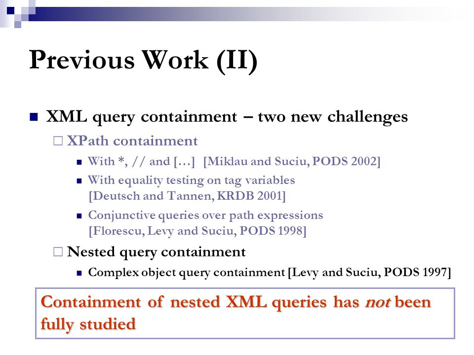 Containment of Nested XML Queries Presented by: Orly Goren