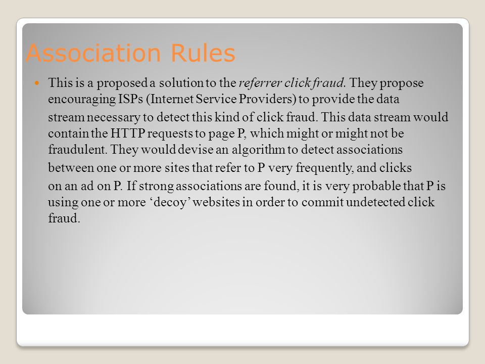 Association Rules This is a proposed a solution to the referrer click fraud.