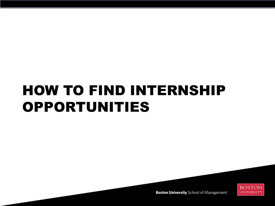 HOW TO FIND INTERNSHIP OPPORTUNITIES