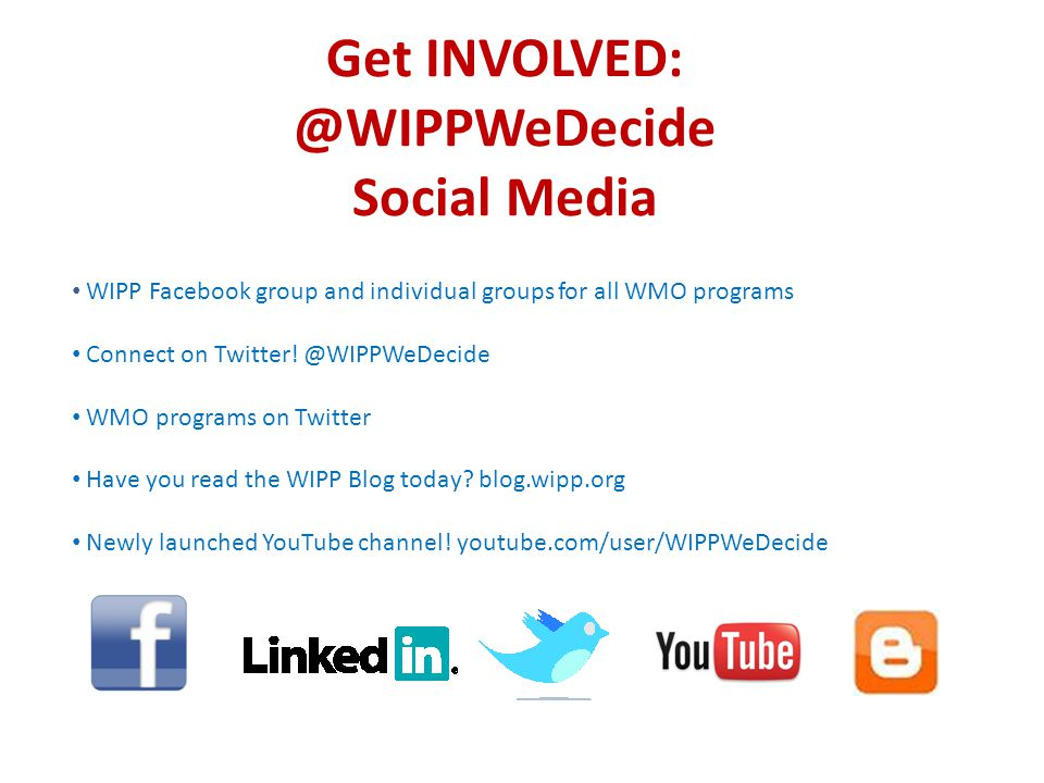 Get Social Media WIPP Facebook group and individual groups for all WMO programs Connect on Twitter.