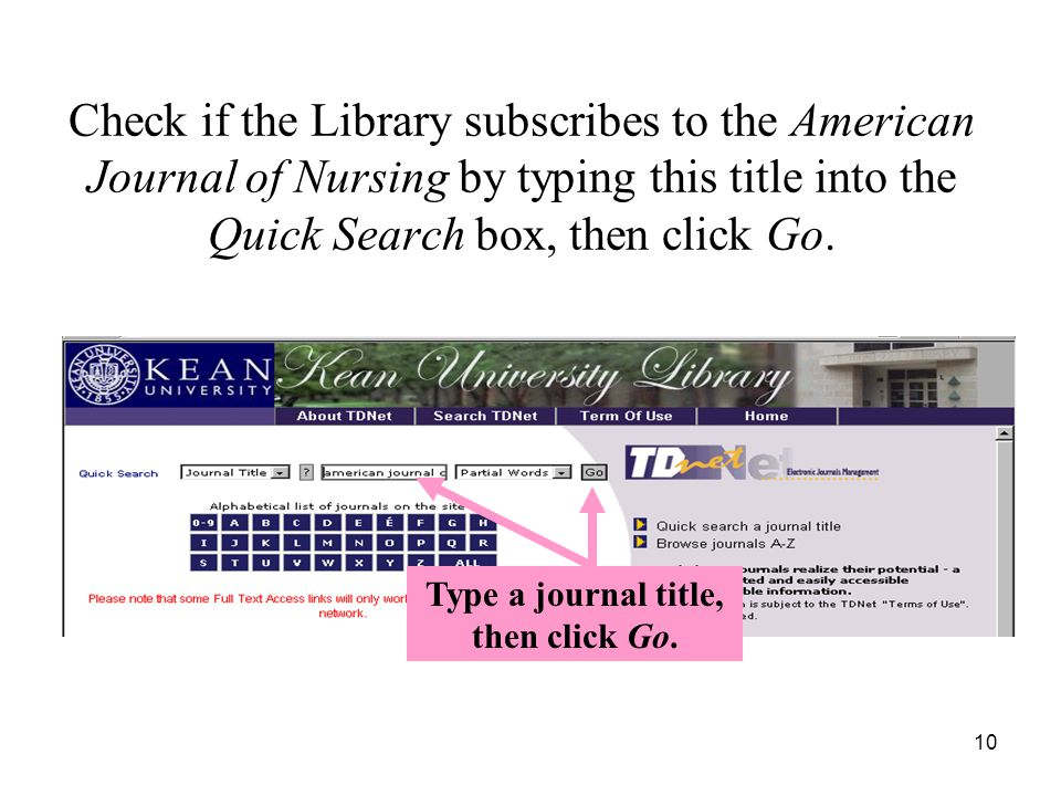 10 Check if the Library subscribes to the American Journal of Nursing by typing this title into the Quick Search box, then click Go.