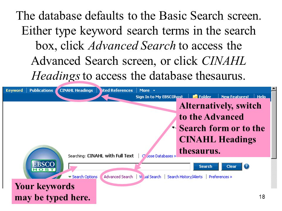 18 The database defaults to the Basic Search screen.