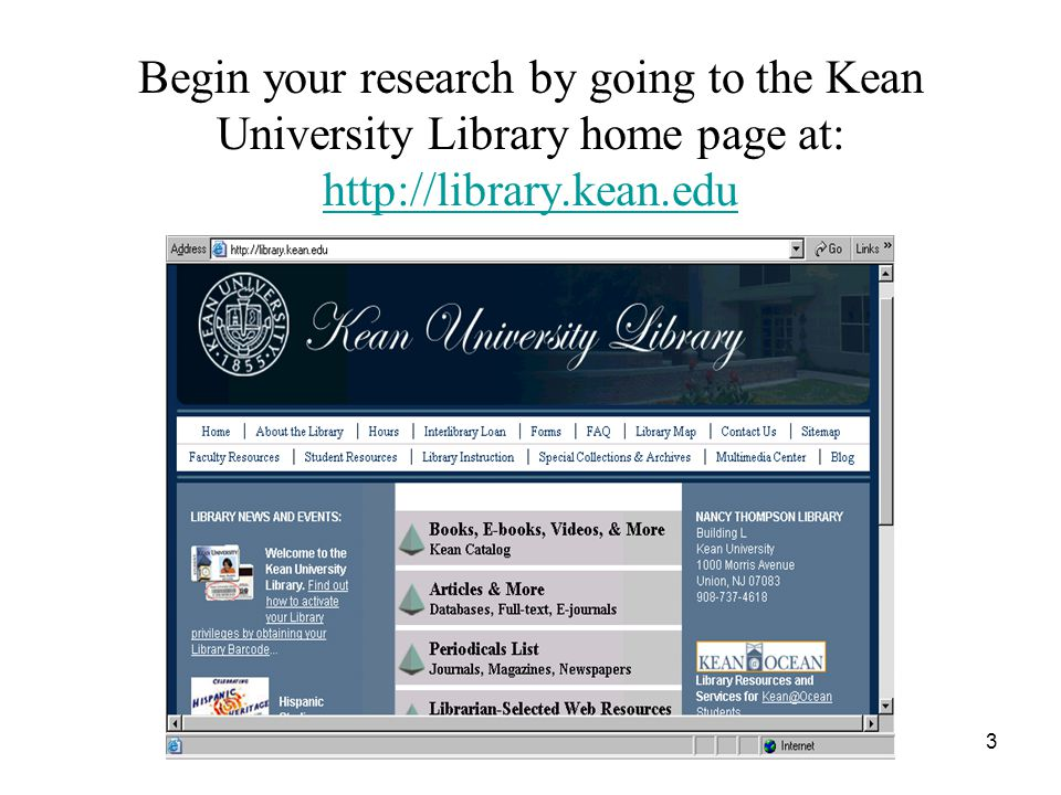 3 Begin your research by going to the Kean University Library home page at: