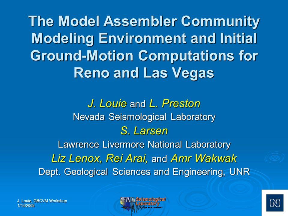 J  Louie, GBCVM Workshop 1/14/2008 The Model Assembler
