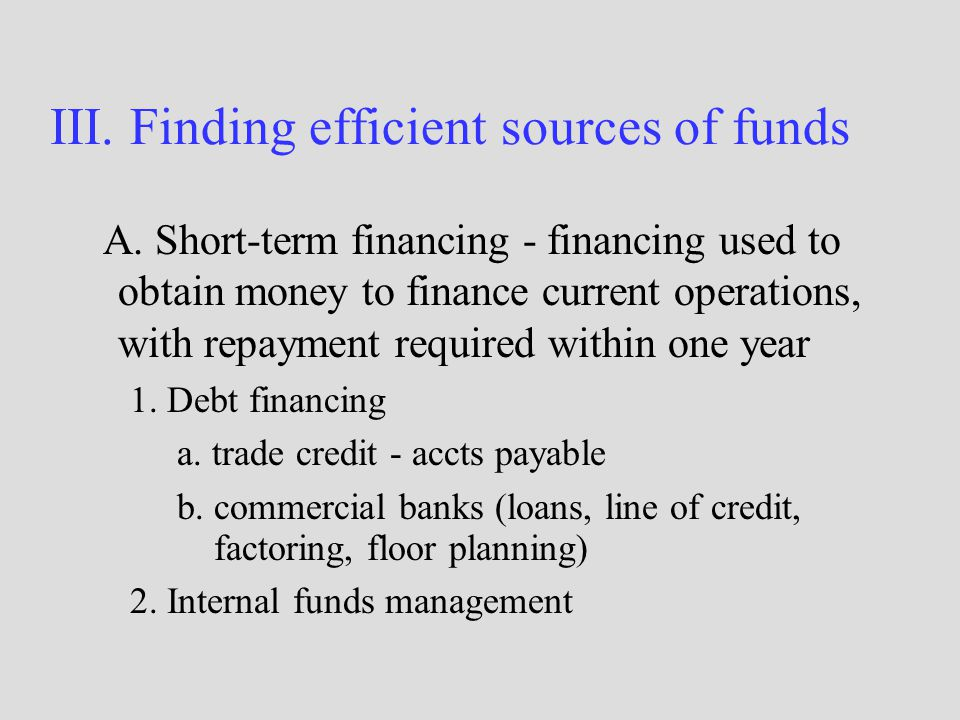 III. Finding efficient sources of funds A.