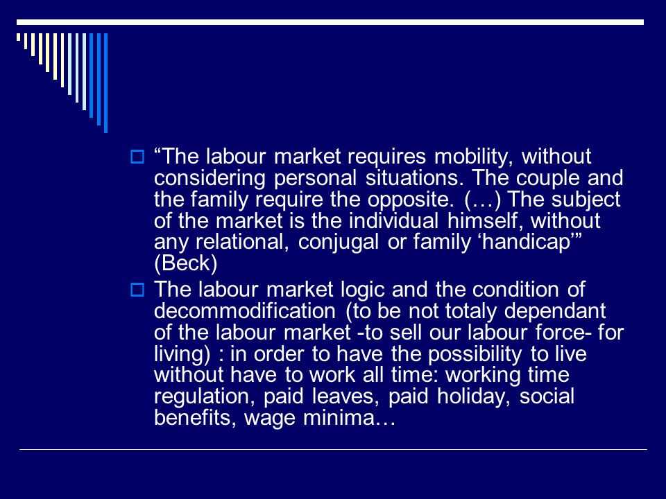  The labour market requires mobility, without considering personal situations.