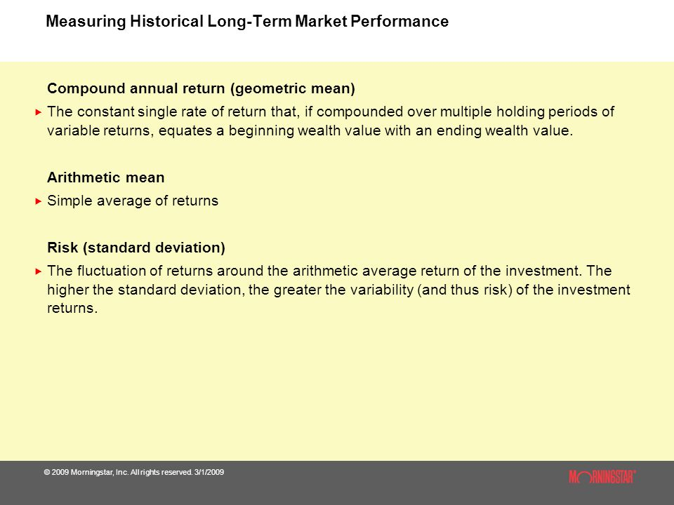 Measuring Historical Long-Term Market Performance © 2009 Morningstar, Inc.