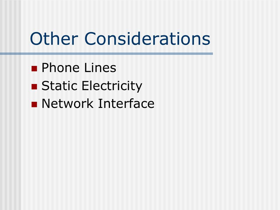 Other Considerations Phone Lines Static Electricity Network Interface