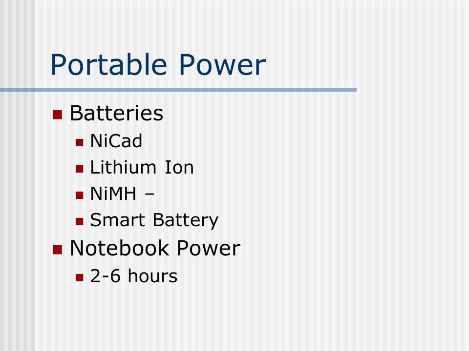 Portable Power Batteries NiCad Lithium Ion NiMH – Smart Battery Notebook Power 2-6 hours