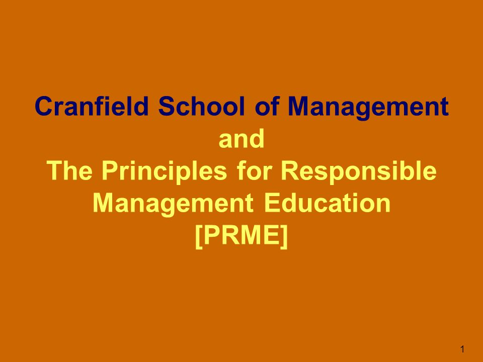 1 Cranfield School of Management and The Principles for Responsible Management Education [PRME]