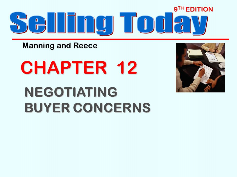 9 TH EDITION CHAPTER 12 NEGOTIATING BUYER CONCERNS Manning and Reece