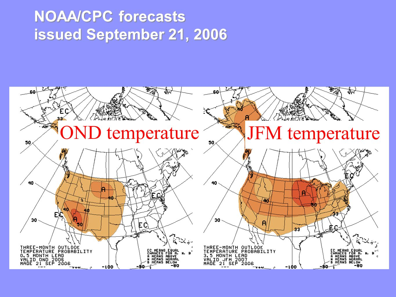 NOAA/CPC forecasts issued September 21, 2006 OND temperature JFM temperature