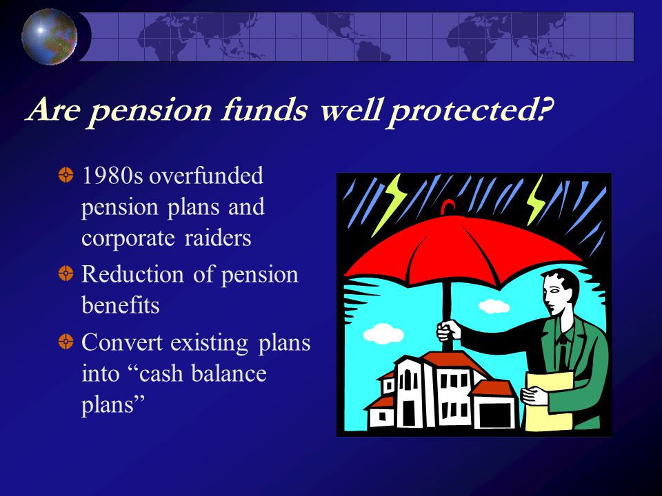 Are pension funds well protected.